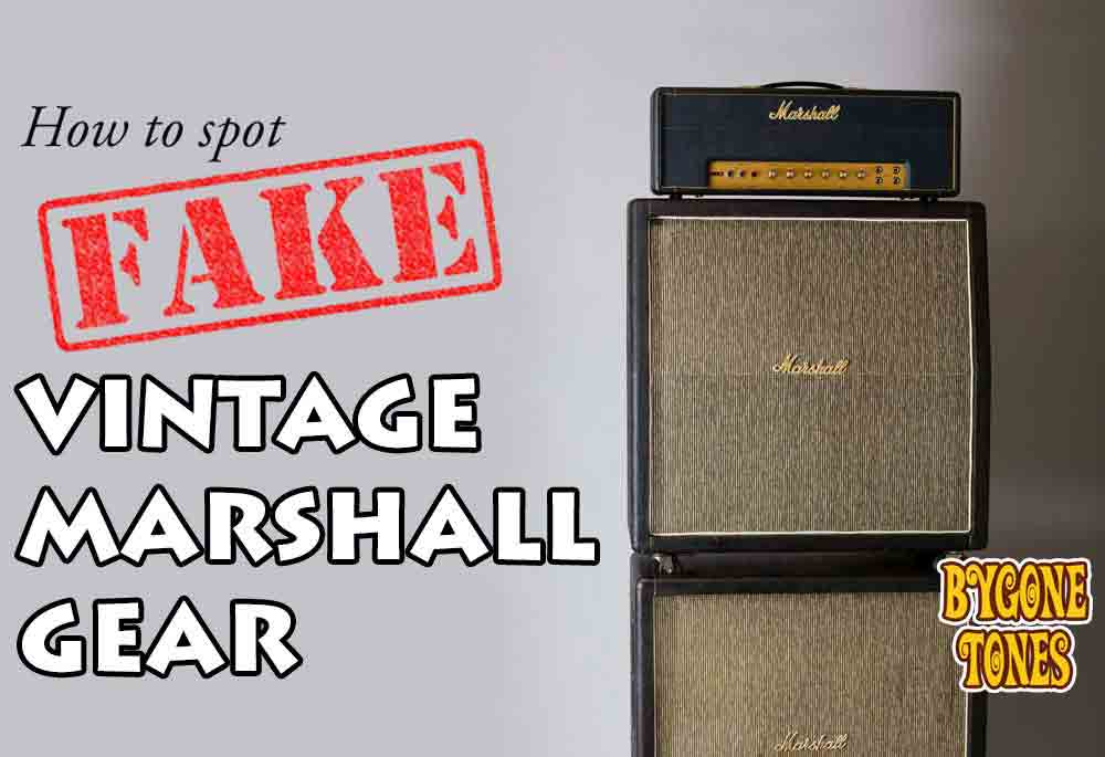 How To Spot Fake Vintage Marshall Plexi Gear