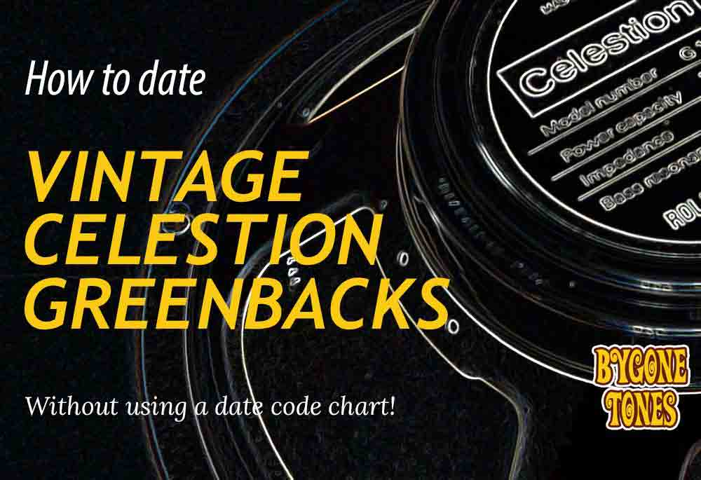 How To Date Vintage Celestion Greenbacks