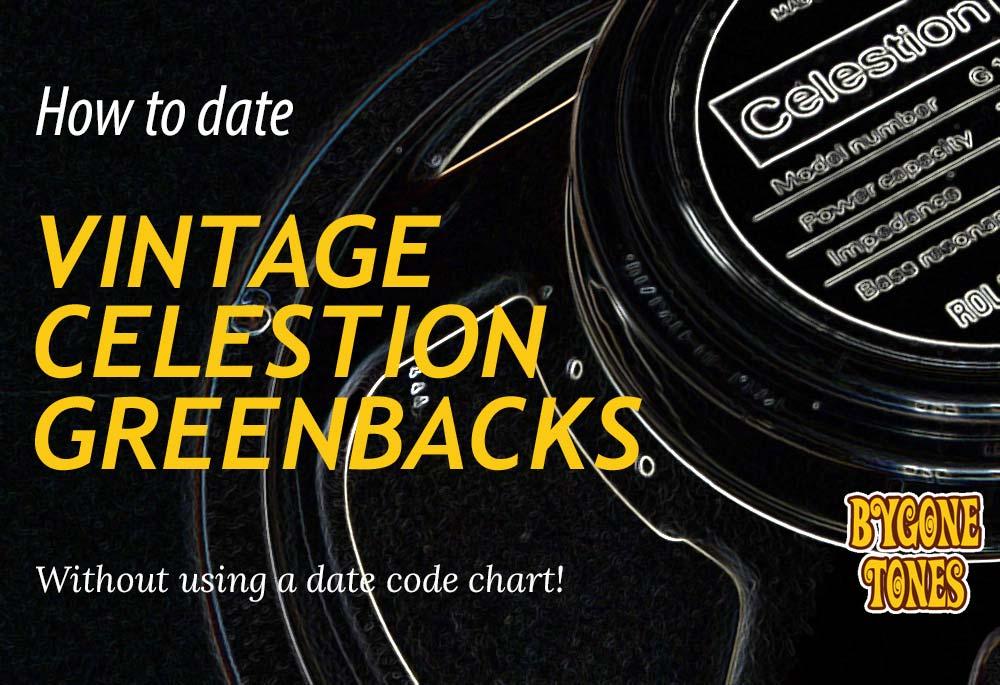 How To Date Vintage Celestion Greenbacks