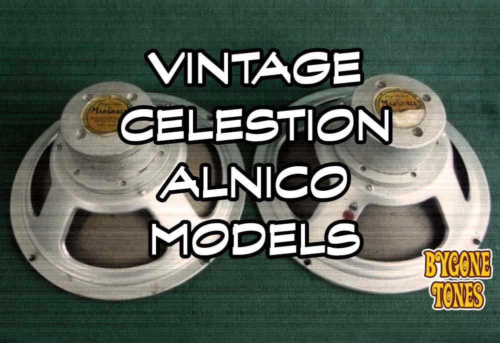 Vintage Celestion Alnico G12 Models