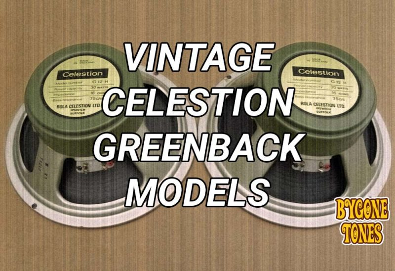 Vintage Celestion Greenback Models